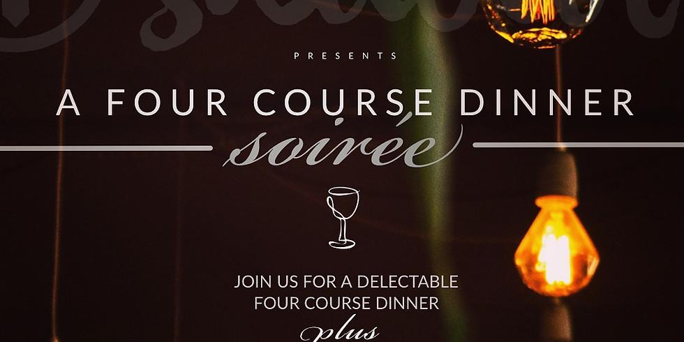A FOUR COURSE DINNER  SOIRÉE / Four Course Dinner Event / Saturday Evening