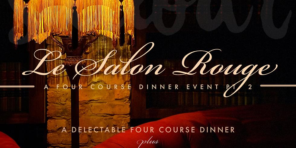Le Salon Rouge / Four Course Dinner Event / Saturday Evening Pt. 2