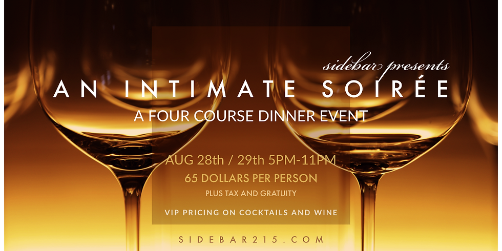 An Intimate Soiree / Four Course Dinner Event / Saturday Evening