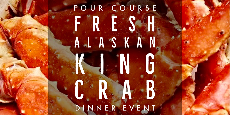 Four Course Fresh Alaskan King Crab Dinner / Saturday Evening