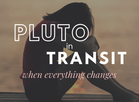 Pluto In Transit | When Everything Changes