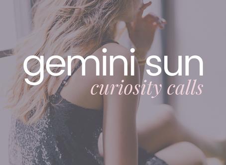 Gemini Sun | Curiosity Calls