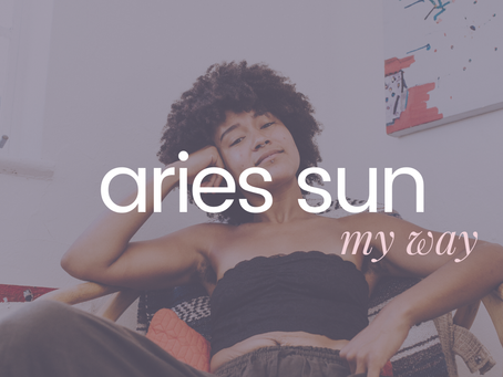 Aries Sun | My Way