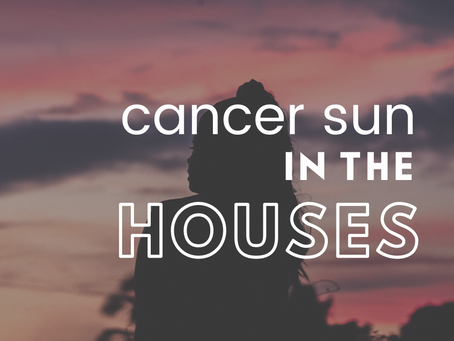 Cancer Sun In The Houses