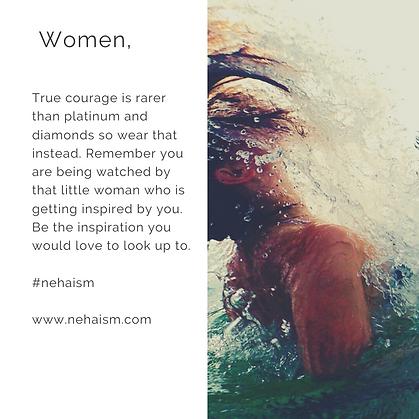 Women, True courage is rarer than platin