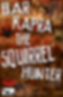 Bar Kapra The Sqirrel Hunter Workshop Poster