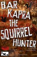 Bar Kapra The Sqirrel Hunter Workshop Poster