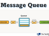 Introduction to Message Queue.