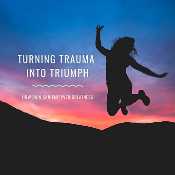 Turning Trauma into Triumph.png