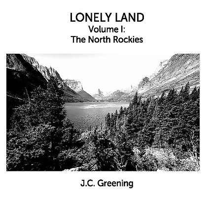 Lonely Land Volume I: The North Rockies Coffee Table Photography Book