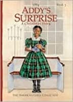 Addy's Surprise: American girl collection