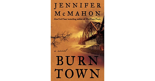 Burn Town by Jennifer McMahon