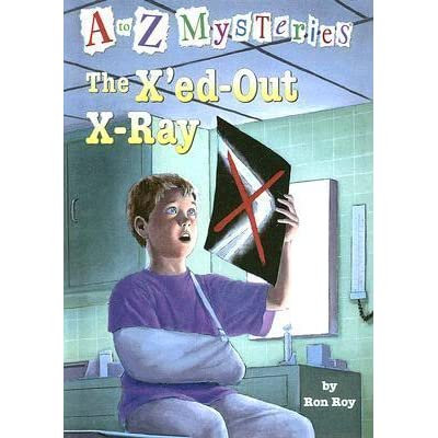 A to Z Mysteries: The X'ed out X-ray by Ron Roy