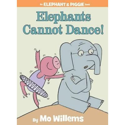 Elephants Cannot Dance by Mo Willems