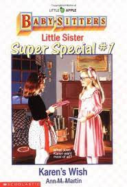 Babysitters Little Sister: Super Special #1 Karens Wish by Ann M. Martin