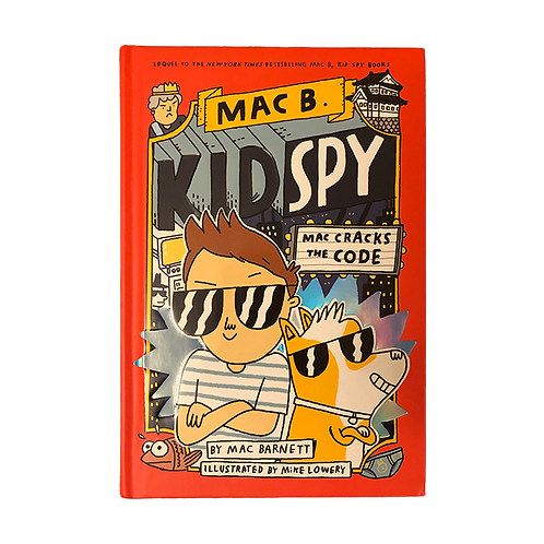 Mac B. Kid Spy: Mac Cracks the Code by Mac Barnett