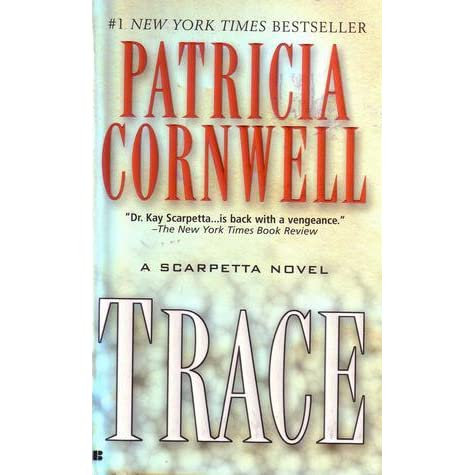 Trace by Patricia Cornwall