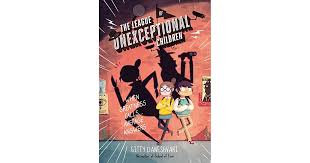 The League of Unexceptional Children by Gitty Daneshvari