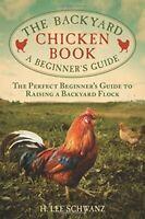 The Backyard Chicken Book by H. Lee Schwanz