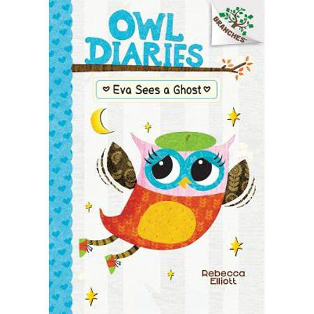 Owl Diaries: Eva sees a Ghost by Rebecca Elliot