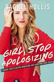Girl, Stop Apologizing by Rachel Hollis