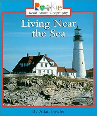 Rookie: Living Near the Sea by Allan Fowler