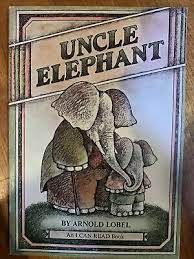 Uncle Elephant by Arnold Lobel An I Can Read Book