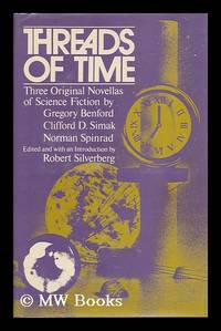 Threads of Time  by Gregory Benford, Clifford D. Simak, Norman Spinrad