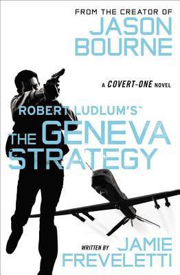 Robert Ludlum's The Geneva Strategy by Jamie Freveletti