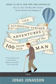 The Accidental Further Adventures of the 100 year old Man by Jonas Jonasson