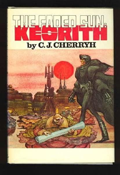 The Faded Sun: Kesrith by C.J. Cherryh