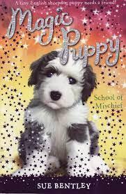 Magic Puppy: School of Mischief by Sue Bentley