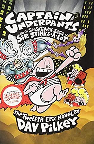 Captain Underpants and the Sensational Saga of Sir Sticks-A-Lot by Dav Pilkey