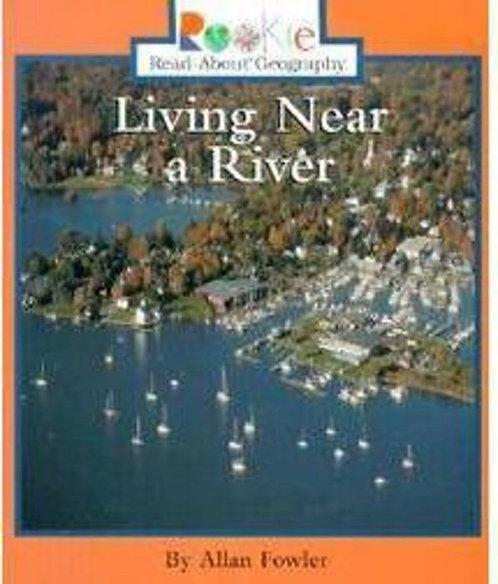 Rookie: Living Near the River by Allan Fowler
