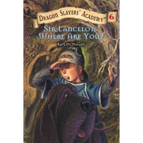 Sir Lancelot, where are you? by Kate McMullan