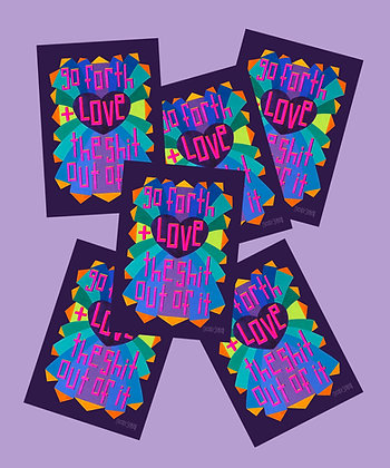 """""""Go Forth + Love"""" stickers pack of 6"""