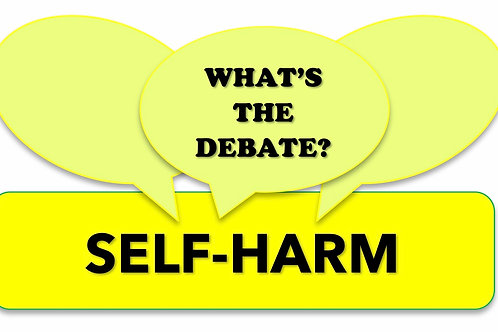 What's The Debate?- Self-Harm