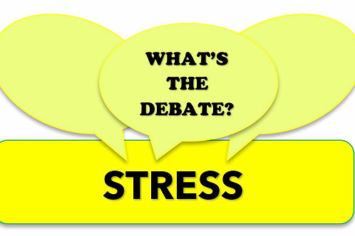What's The Debate?- Stress