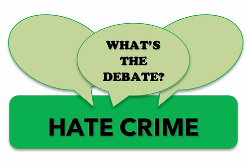 What's The Debate?- Hate Crime