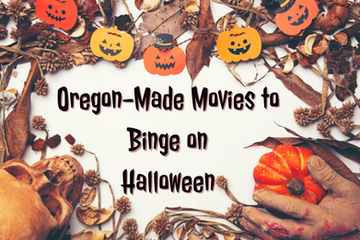 Oregon-Made Movies to Binge on Halloween