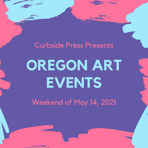 Oregon Events Roundup - May 14, 2021