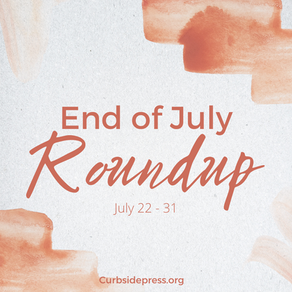 End of July Roundup - July 22 to 31, 2021