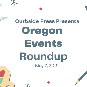 Oregon Events Roundup - May 7, 2021
