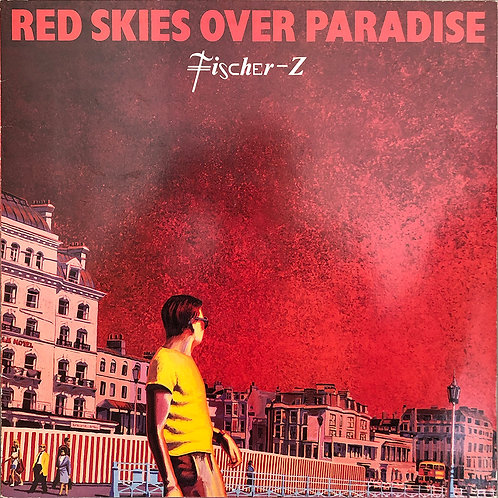 Fischer-Z ‎– Red Skies Over Paradise