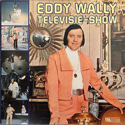 Eddy Wally – Eddy Wally Televisie-Show