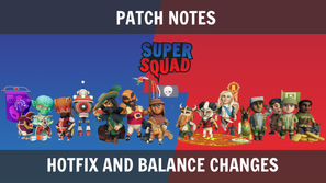 Patch Notes: Hotfix and Balance Changes