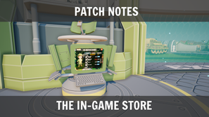 Patch Notes: The In-Game Store