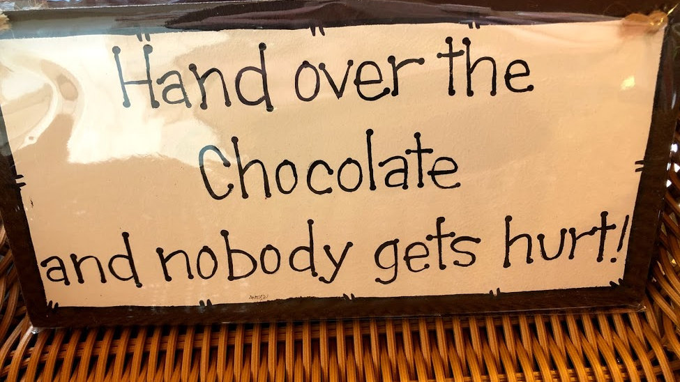 Wooden Plaque Hand over the chocolate