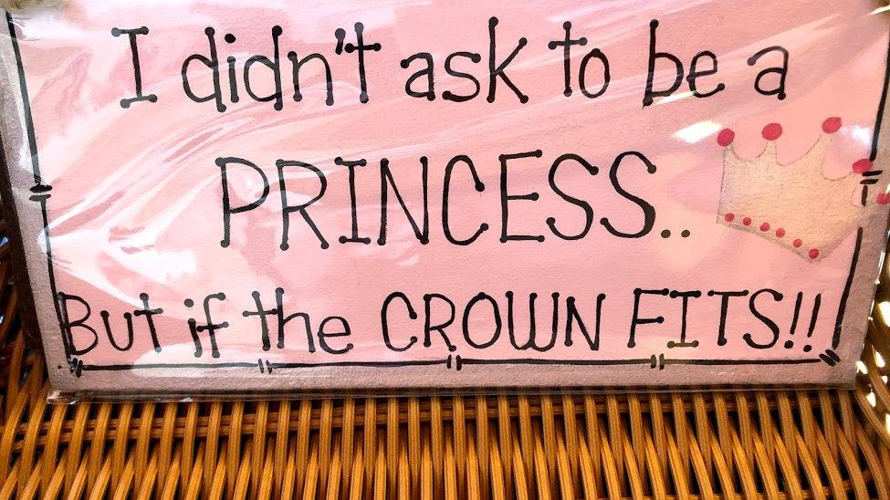 B002-203 Didn't Ask Princess Wooden Plaque