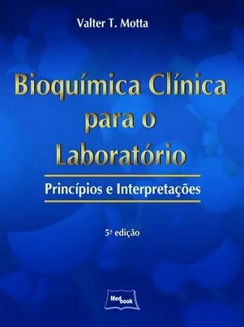 Bioquímica Clínica para o Laboratório - Princípios e